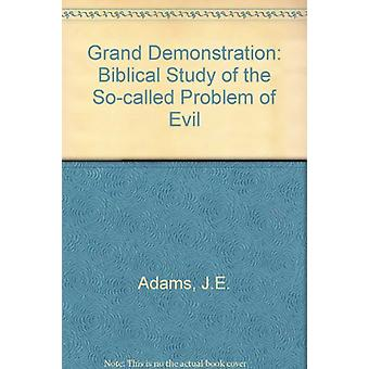 Grand Demonstration - Biblical Study of the So-called Problem of Evil