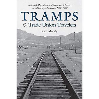 Tramps and Trade Union Travelers - Migration interne et La Organisée