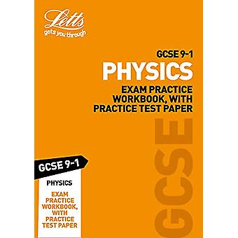 GCSE 9-1 Physics Exam Practice Workbook - with Practice Test Paper (L