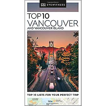DK Eyewitness Top 10 Vancouver and Vancouver Island by DK Eyewitness