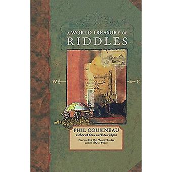 World Treasury of Riddles by Phil Cousineau - 9781573247122 Book