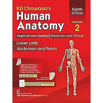 BD Chaurasia's Human Anatomy - Volume 2 - Regional and Applied Dissect