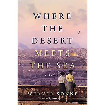 Where the Desert Meets the Sea by Werner Sonne - 9781542043915 Book