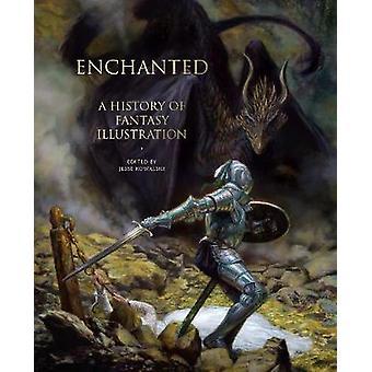 Enchanted - A History of Fantasy Illustration by  -Stephanie -Haboush