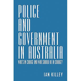 Police and Government in Australia by Killey & Ian