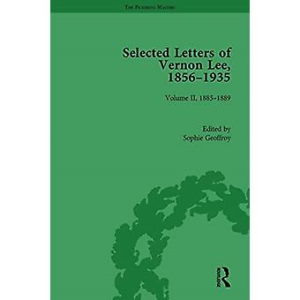 Selected Letters of Vernon Lee 18561935 by Edited by Sophie Geoffroy & Edited by Amanda Gagel