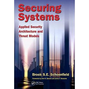 Securing Systems - Applied Security Architecture and Threat Models by