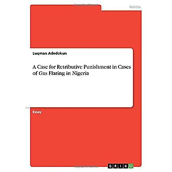 A Case for Retributive Punishment in Cases of Gas Flaring in Nigeria