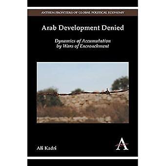 Arabisk udvikling nægtet: Dynamik akkumulering af krige om indgreb (Anthem Grænser global politisk ...