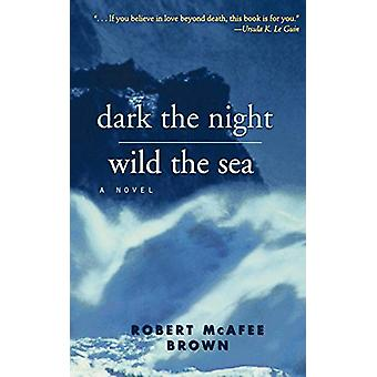 Dark the Night - Wild the Sea by Brown - 9780664231729 Book