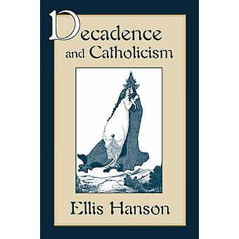Dekadens och katolicism av Ellis Hanson - 9780674194465 Bok