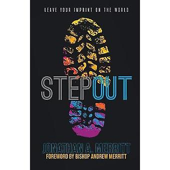 Step Out! - Leave Your Imprint on the World by Jonathan A Merritt - 97