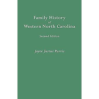 Family History of Western North Carolina by Joyce Justus Parris - 978
