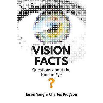 Vision Facts - Questions about the Human Eye by Jason Yang - 978159942