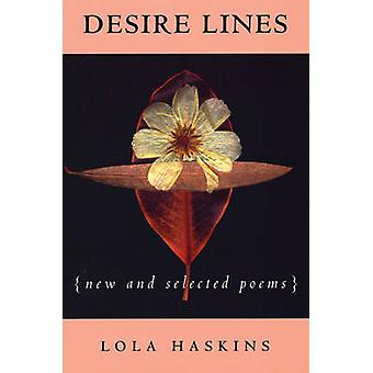 Desire Lines - New and Selected Poems by Lola Haskins - 9781929918492