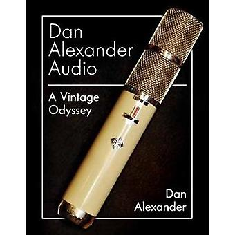 Dan Alexander Audio A Vintage Odyssey