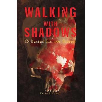 Walking with Shadows: Gesammelte Horrorgeschichten