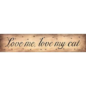 Love Me Love My Cat Poster Print by Donna Atkins (18 x 4)