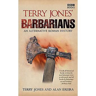 Terry Jones' Barbarians by Terry Jones - Alan Ereira - 9780563539162