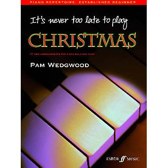 It's never too late to play Christmas by Pam Wedgwood - 9780571526529