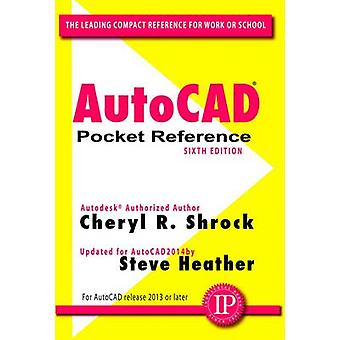 AutoCAD Pocket Reference (6th Revised edition) by Cheryl R. Shrock -