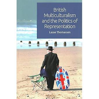 Britische Multikulturalismus und die Politik der Repräsentation von Lasse