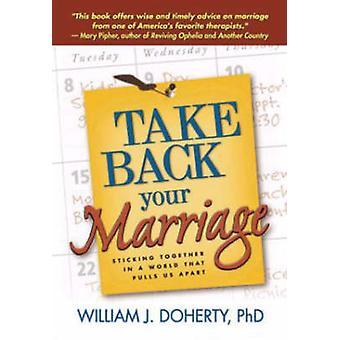Ta tillbaka ditt äktenskap - klibbar ihop i en värld som drar oss ett