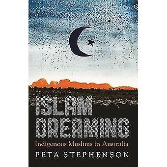 Islam rêve - indigènes musulmans en Australie par Peta Stephenson-