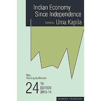 Indian Economy Since Independence - 2013-14 (24th edition) by Uma Kapi