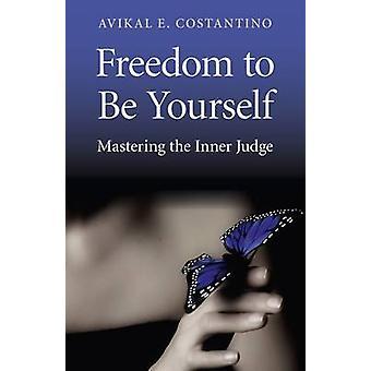 Freiheit, selbst von Avikal E. Costantino - 9781780991917 Buch zu sein