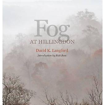 Fog at Hillingdon by David K. Lanford - Andrew Sansom - Rick Bass - 9