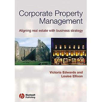 Corporate Property Management: Aligning Real Estate with Business Strategy