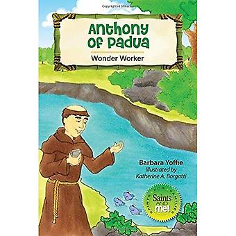 Anthony of Padua: Wonder Worker (Saints and Me!)