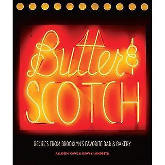Boter & Scotch: Recepten uit Brooklyn's favoriete Bar en bakkerij