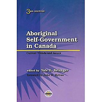 Autonomie gouvernementale des autochtones au Canada: tendances actuelles et les numéros (de Purich série sur les questions autochtones)
