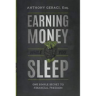 Ganar dinero mientras te sueño: Un Simple secreto de la libertad financiera