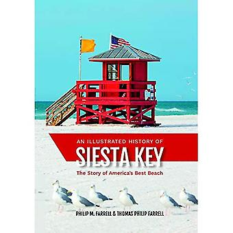 An Illustrated History of Siesta Key: The Story of America's Best Beach