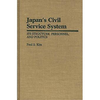 Japans Staatsdienst System seine Struktur Personal und Politik von Kim & Paul S.