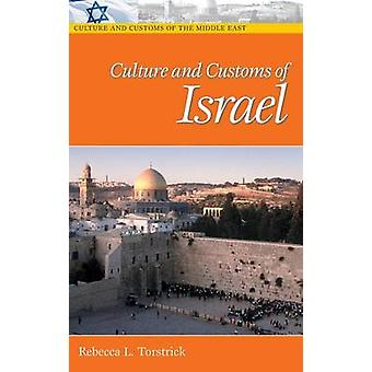 Culture and Customs of Israel by Torstrick & Rebecca