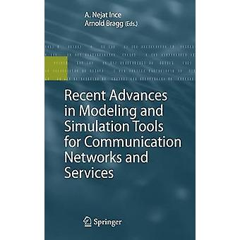 Recent Advances in Modeling and Simulation Tools for Communication Networks and Services by Ince & Nejat