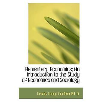Economia elementare un'introduzione allo studio di economia e sociologia da Carlton & Frank Tracy