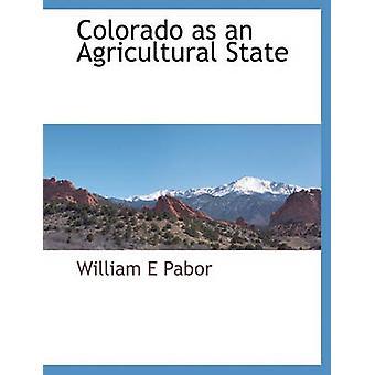 Colorado comme un État agricole par Pabor & William E