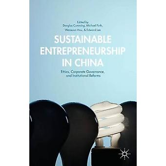 Sustainable Entrepreneurship in China Ethik Corporate Governance und institutionelle Reformen durch Cumming & Douglas