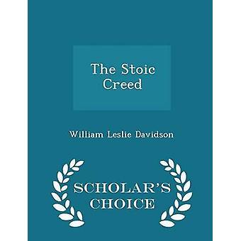 The Stoic Creed Scholars Choice Edition de William Leslie Davidson