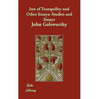 Inn di tranquillità e di altri saggi studi e saggi di John & Galsworthy & Sir