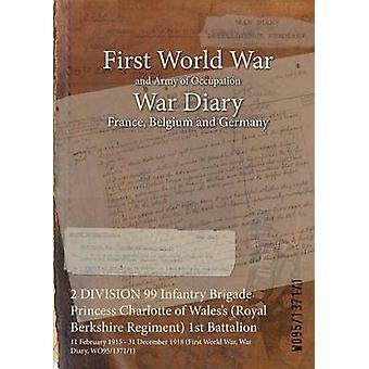 2 divisie 99 Infanterie Brigade prinses Charlotte van Waless Koninklijke Berkshire Regiment 1ste Bataljon 11 februari 1915 31 December 1918 eerste Wereldoorlog oorlog dagboek WO9513711 door WO9513711