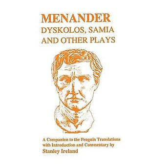 Menander Dyskolos Samia and Other Plays by Menander
