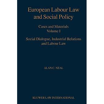 Materiales Vol 1 Social y casos de Política Social y legislación laboral Europea diálogo relaciones industriales y laborales ley por Neal