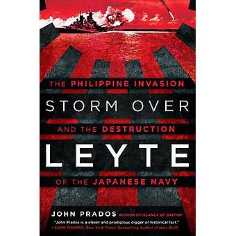 Storm Over Leyte - The Philippine Invasion and the Destruction of the