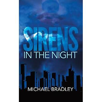 Sirens in the Night by Michael Bradley - 9780692517192 Book